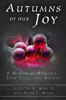 Autumns of Our Joy: A Memoir of Romance, Stem Cells, and Rebirth